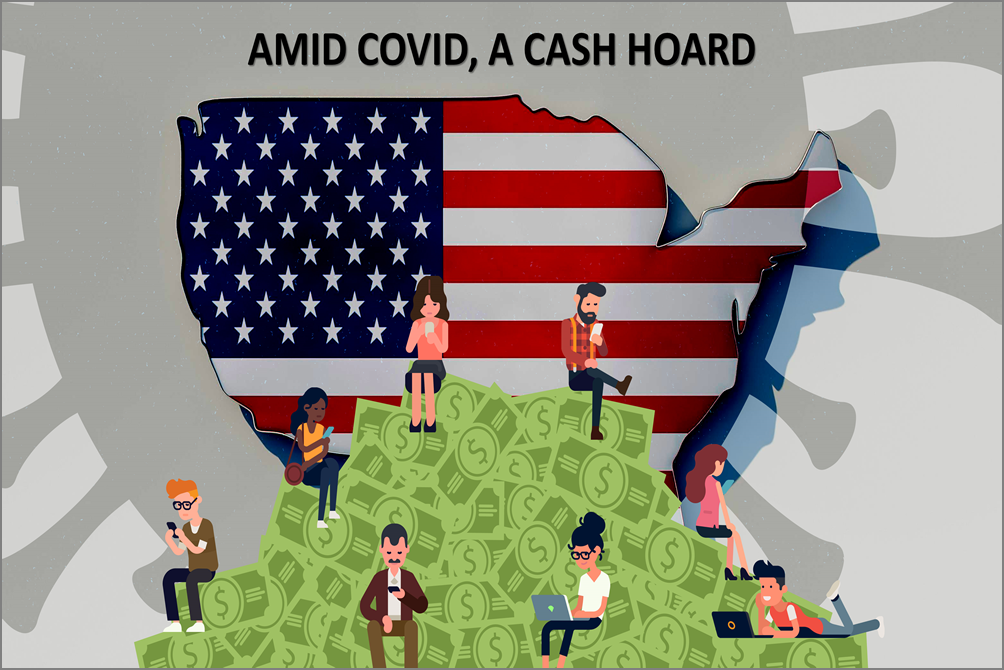 Americans Sit On A Mountain Of Cash Amid Pandemic