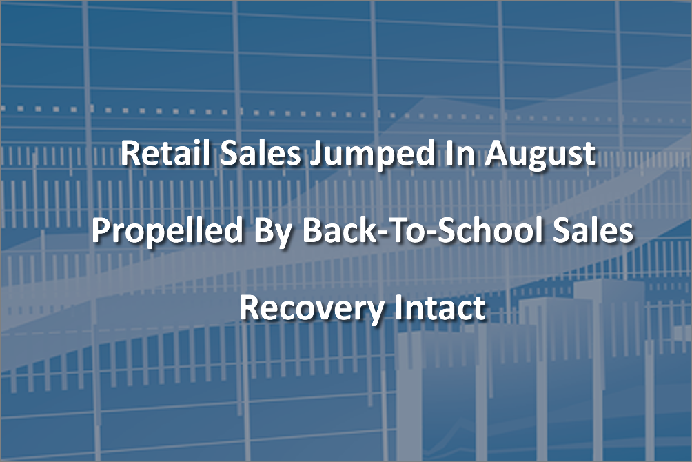 August Retail Sales Indicate The Recovery Is Intact