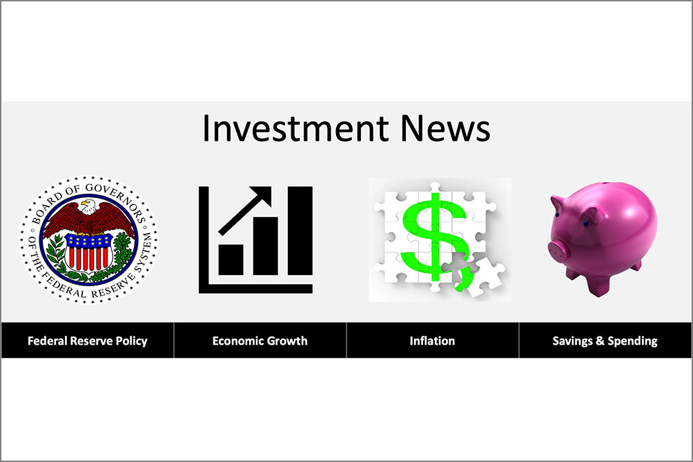 This Week's Economic And Investment News